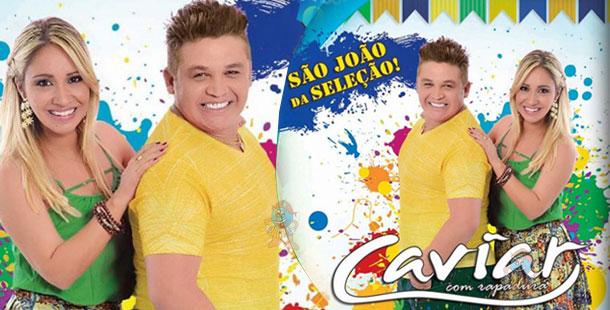 Caviar com Rapadura faz mix de sucessos e músicas de São João