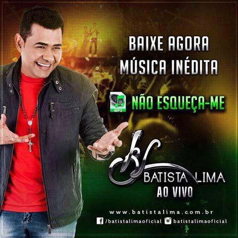 """Batista Lima  lança faixa inédita """"Não esqueça-me"""""""