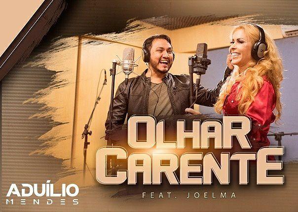 "Aduílio Mendes lança clipe ""Olhar Carente"" feat Joelma"