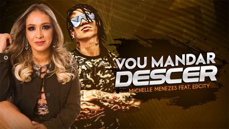 """Michelle Menezes Lança single """"Vou Mandar Descer"""" feat. EdCity"""
