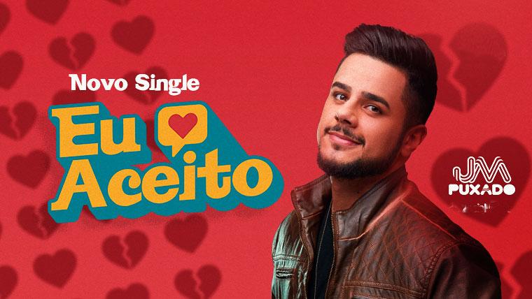 """JM Puxado lança novo single """"Eu Aceito"""" faixa aborda um dos temas mais escutados do artista"""