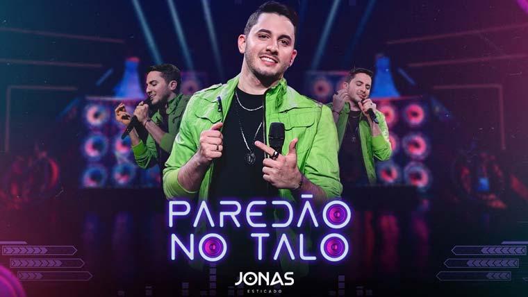 """Jonas Esticado lança a canção """"Paredão no Talo"""""""